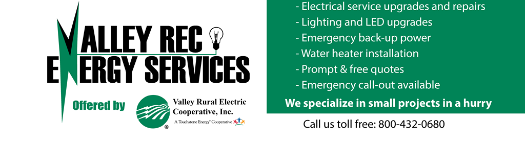 Valley REC Energy Services: electrical service upgrades and repairs; emergency call-out; prompt, free quotes - call 800-432-0680